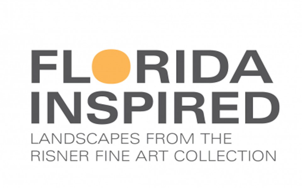 CLOSED – Florida Inspired—Landscapes from the Risner Fine Art Collection