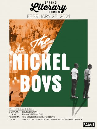 """FAMU's 13th Annual Spring Literary Forum: """"Elwood's Tallahassee: Colson Whitehead's The Nickel Boys"""""""