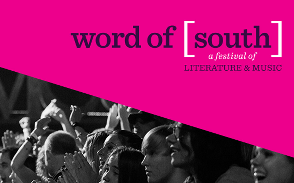 Word of South – A Festival of Literature and Music